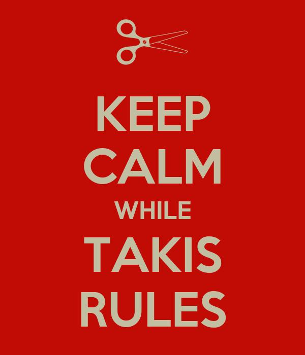 KEEP CALM WHILE TAKIS RULES