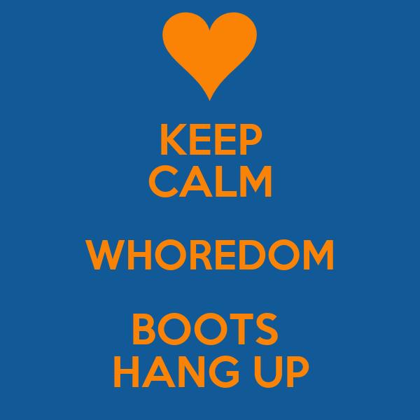 KEEP CALM WHOREDOM BOOTS  HANG UP