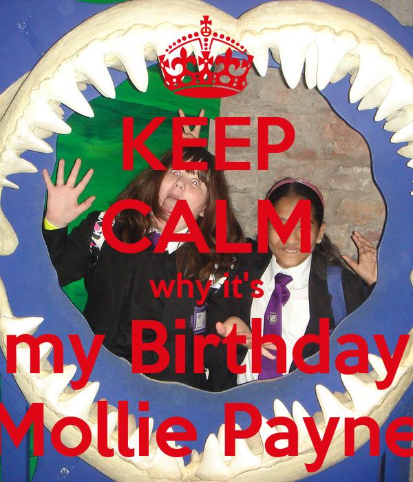 KEEP CALM why it's my Birthday Mollie Payne