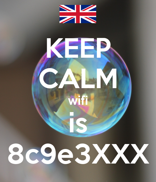 KEEP CALM wifi is 8c9e3XXX