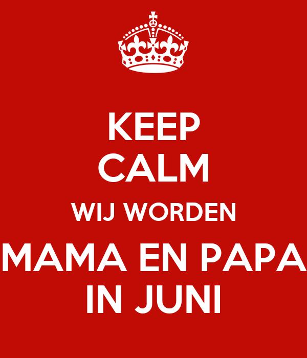 KEEP CALM WIJ WORDEN MAMA EN PAPA IN JUNI