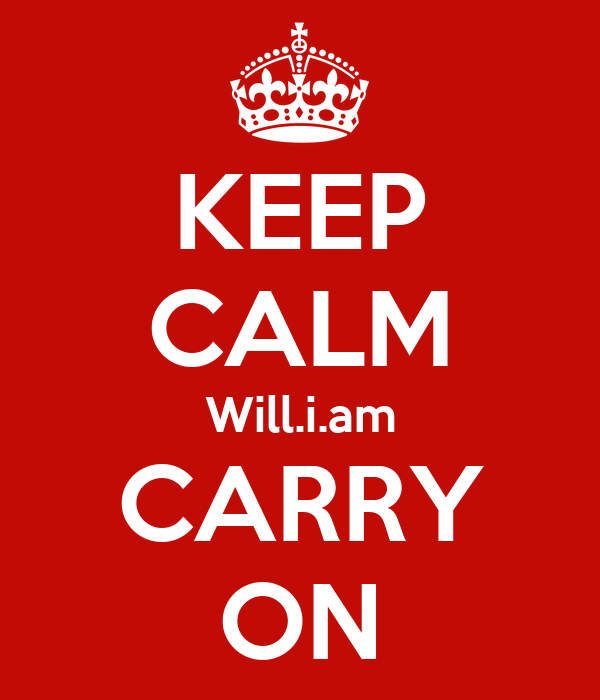 KEEP CALM Will.i.am CARRY ON