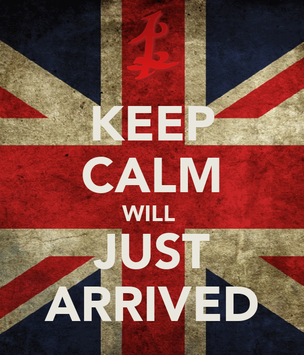 KEEP CALM WILL  JUST ARRIVED