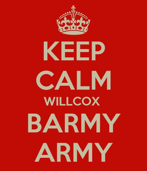 KEEP CALM WILLCOX  BARMY ARMY