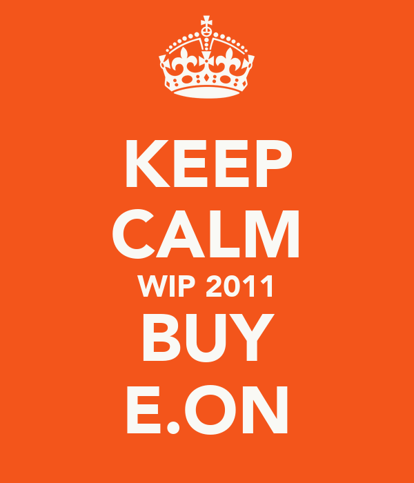 KEEP CALM WIP 2011 BUY E.ON