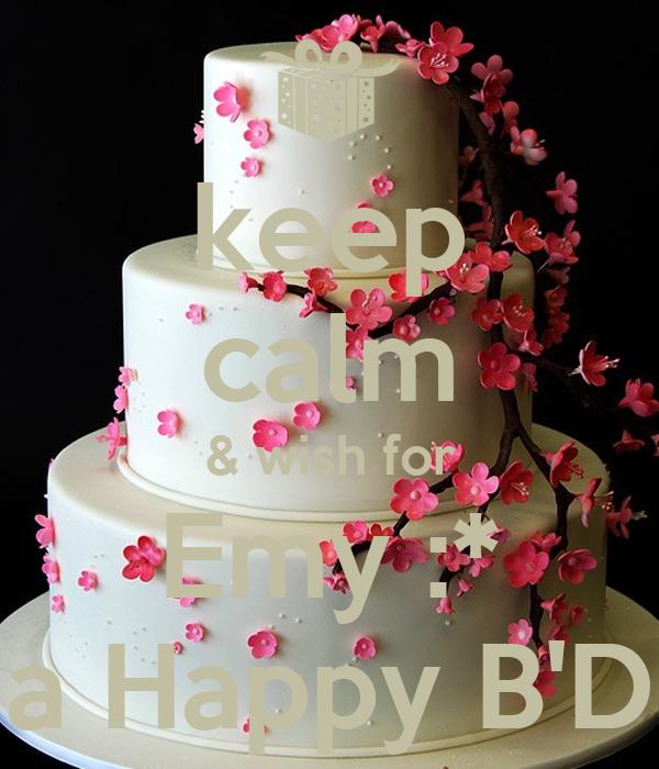 keep calm & wish for Emy :* a Happy B'D