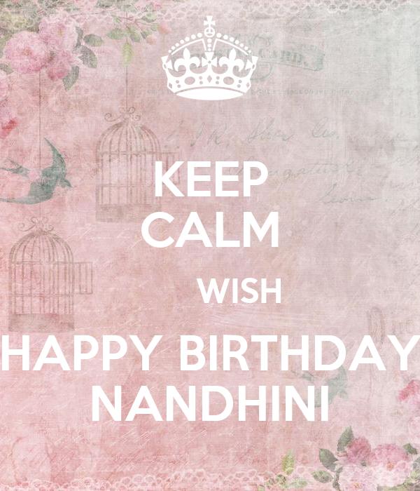 KEEP CALM       WISH HAPPY BIRTHDAY NANDHINI