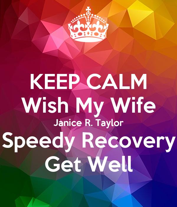 KEEP CALM Wish My Wife Janice R. Taylor Speedy Recovery Get Well