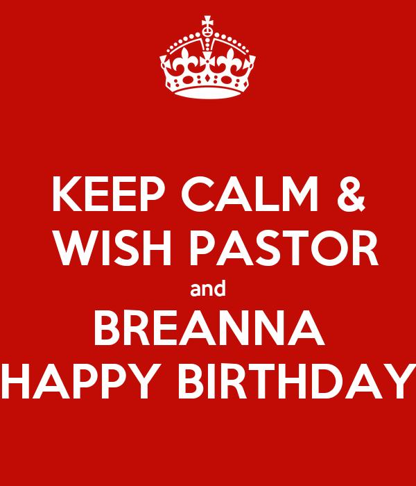 KEEP CALM WISH PASTOR And BREANNA HAPPY BIRTHDAY