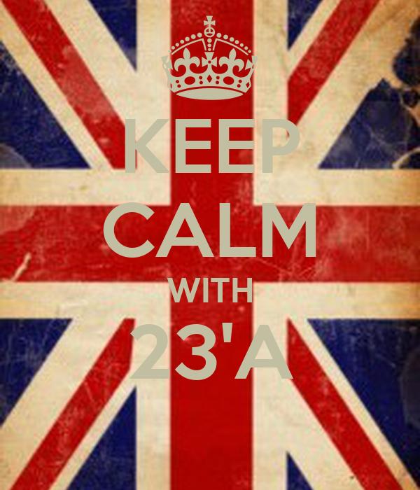 KEEP CALM WITH 23'A