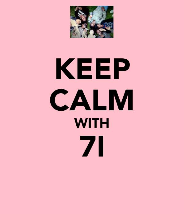 KEEP CALM WITH 7I