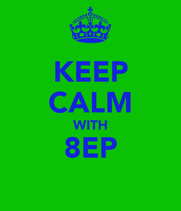 KEEP CALM WITH 8EP