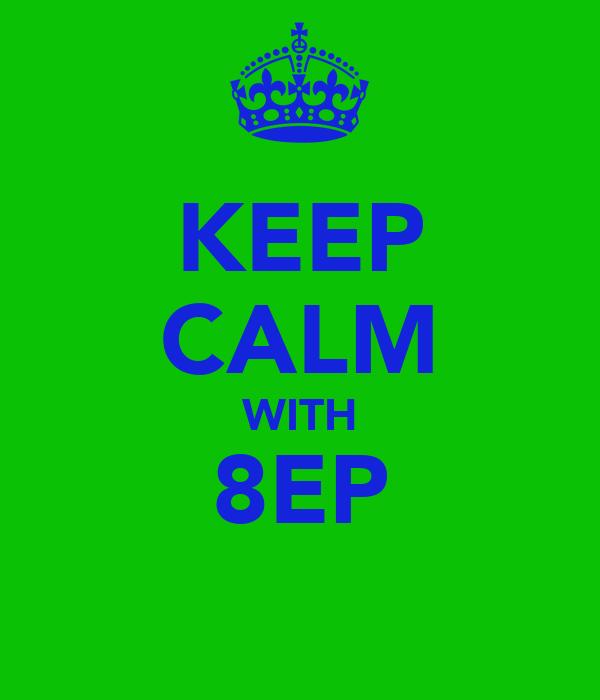 KEEP CALM WITH 8EP