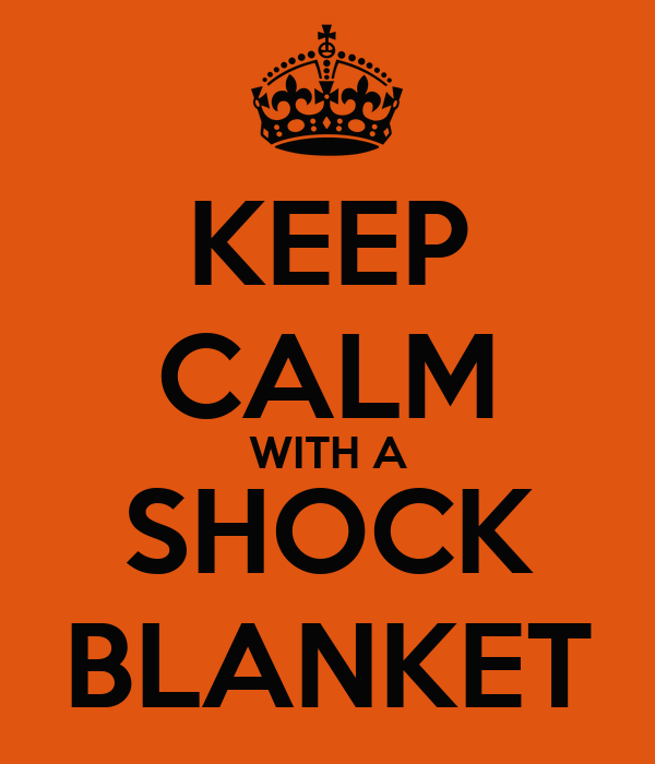 KEEP CALM WITH A SHOCK BLANKET