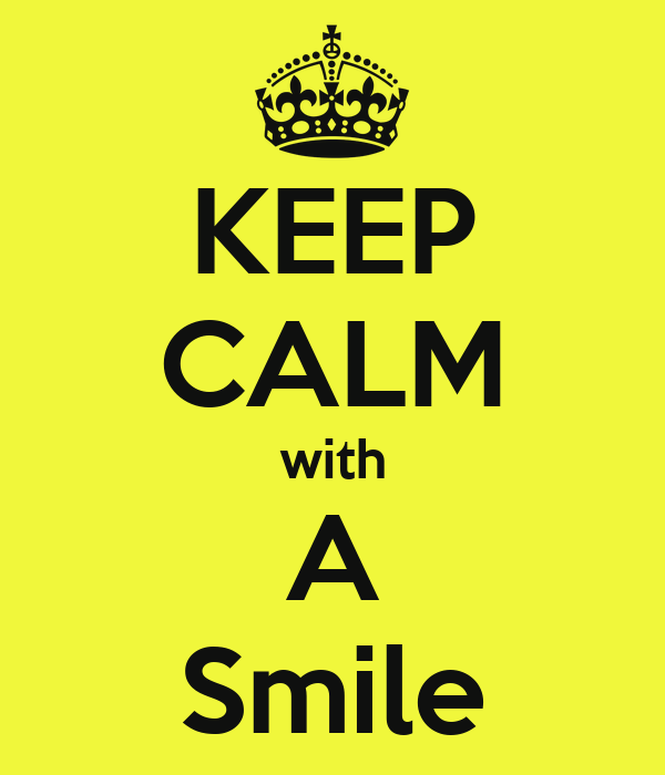 KEEP CALM with A Smile