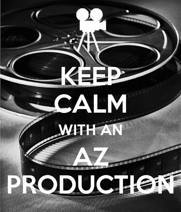 KEEP CALM WITH AN AZ PRODUCTION