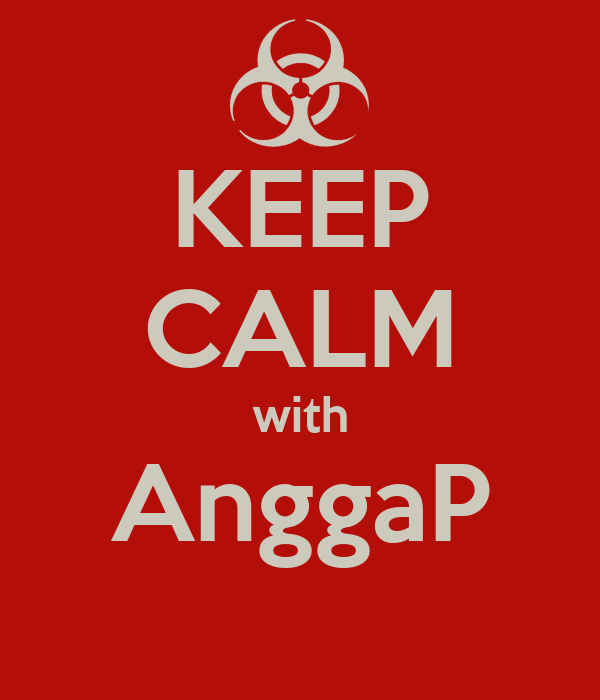 KEEP CALM with AnggaP
