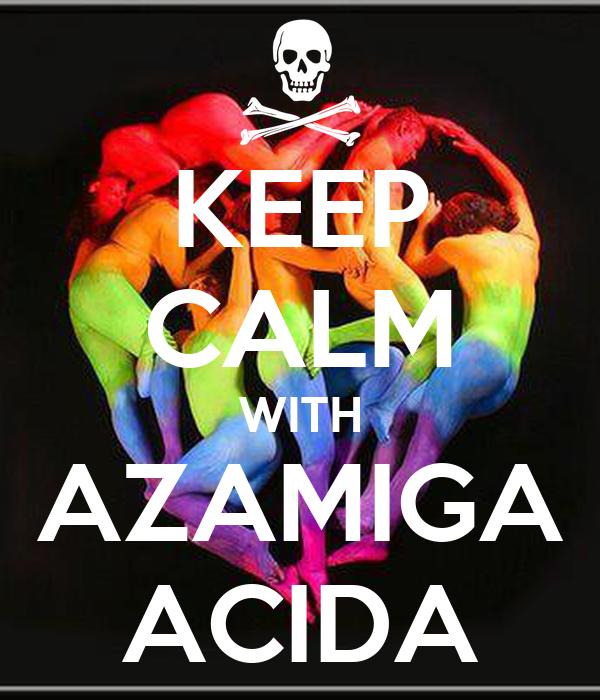 KEEP CALM WITH AZAMIGA ACIDA