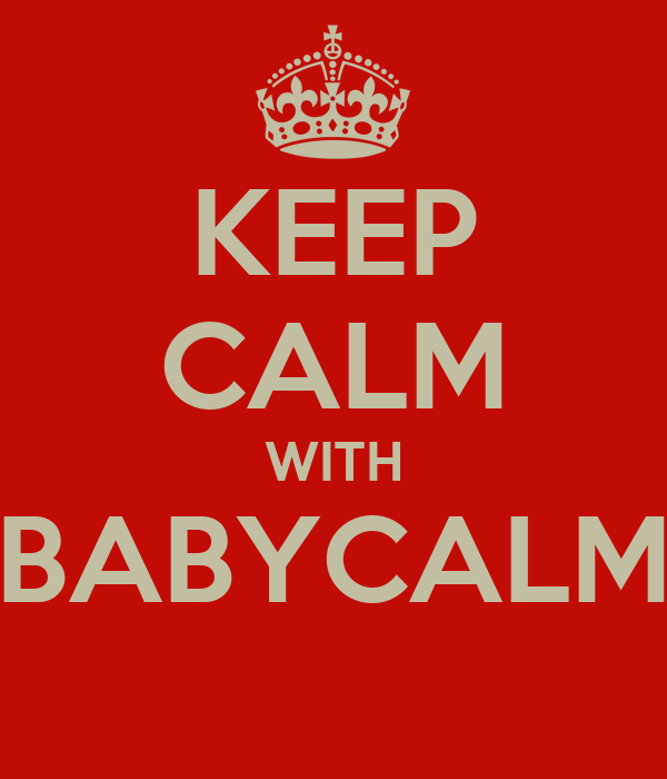 KEEP CALM WITH BABYCALM
