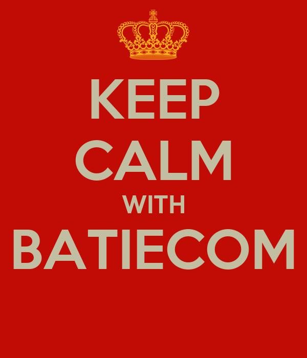 KEEP CALM WITH BATIECOM
