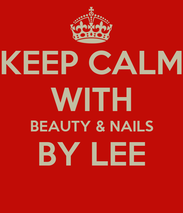 KEEP CALM WITH BEAUTY & NAILS BY LEE