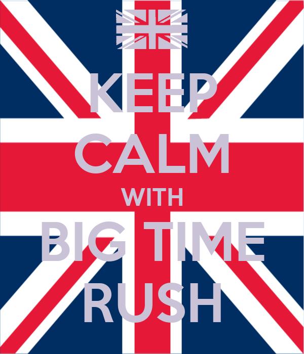 KEEP CALM WITH BIG TIME RUSH