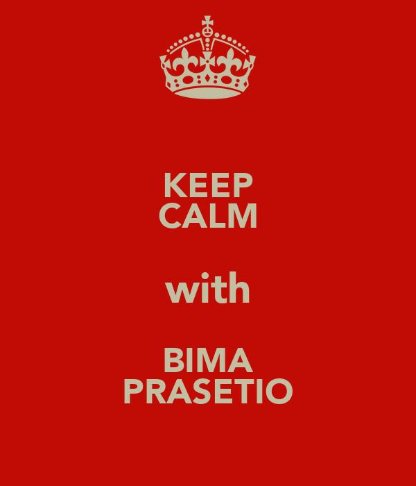KEEP CALM with BIMA PRASETIO