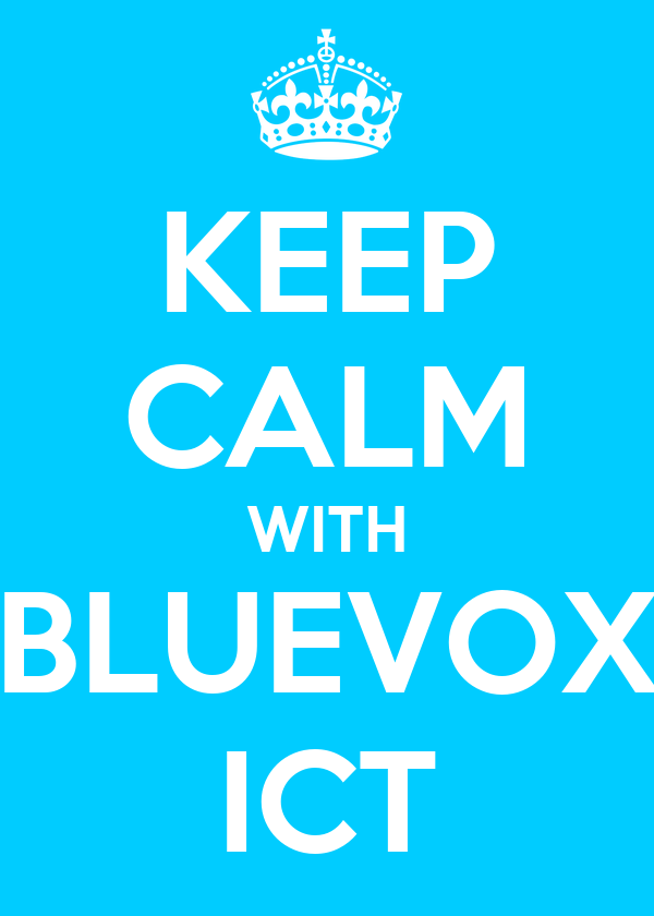 KEEP CALM WITH BLUEVOX ICT