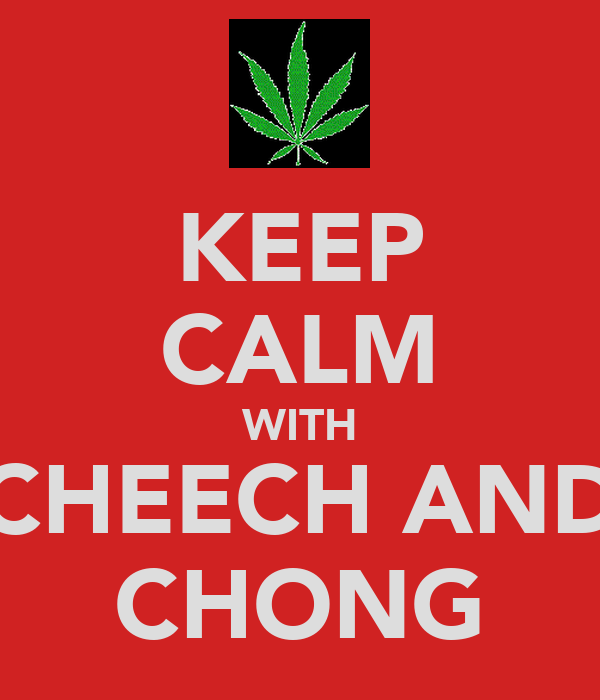 KEEP CALM WITH CHEECH AND CHONG