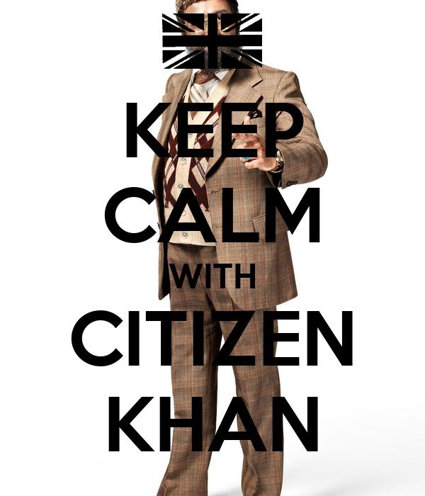 KEEP CALM WITH CITIZEN KHAN