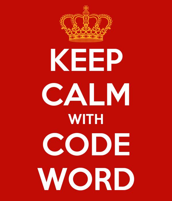 KEEP CALM WITH CODE WORD