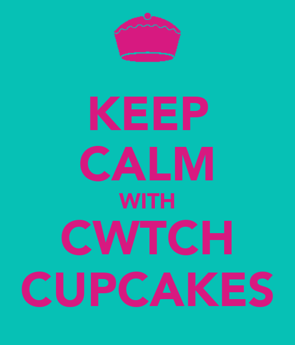 KEEP CALM WITH CWTCH CUPCAKES