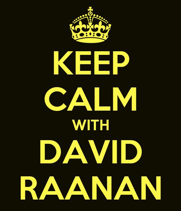 KEEP CALM WITH DAVID RAANAN
