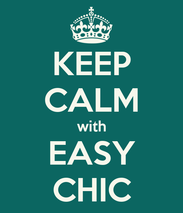 KEEP CALM with EASY CHIC