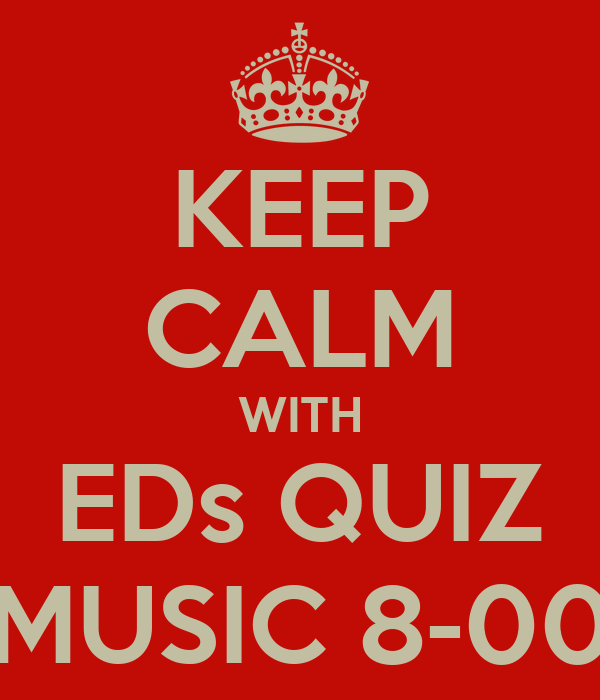 KEEP CALM WITH EDs QUIZ MUSIC 8-00