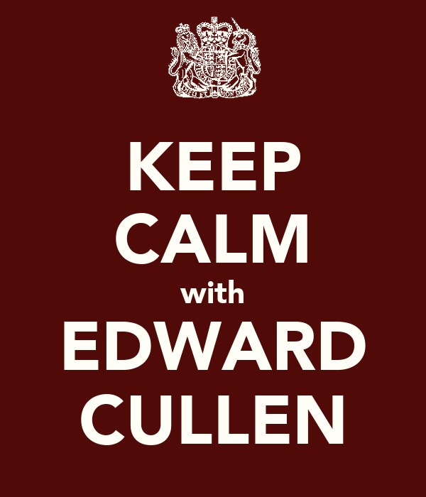 KEEP CALM with EDWARD CULLEN