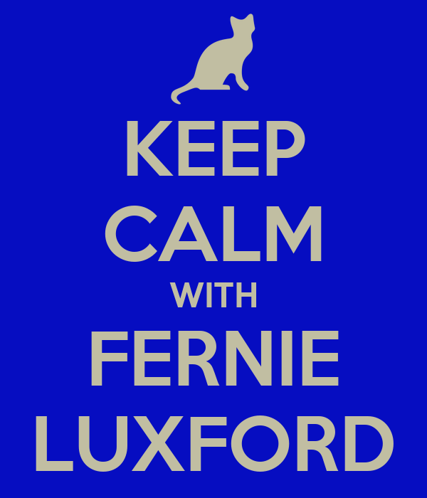 KEEP CALM WITH FERNIE LUXFORD