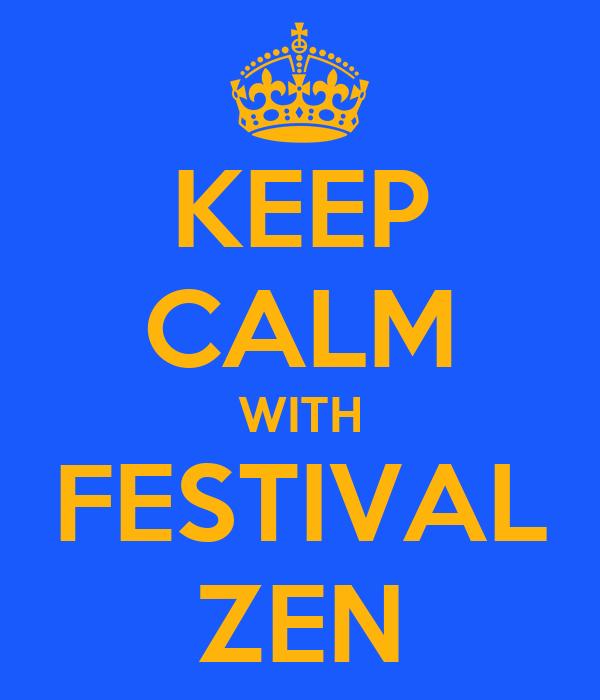 KEEP CALM WITH FESTIVAL ZEN