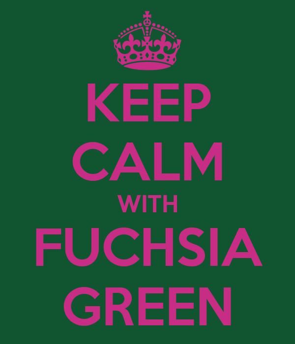 KEEP CALM WITH FUCHSIA GREEN