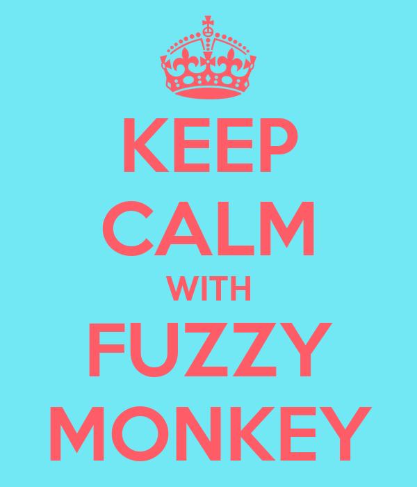 KEEP CALM WITH FUZZY MONKEY