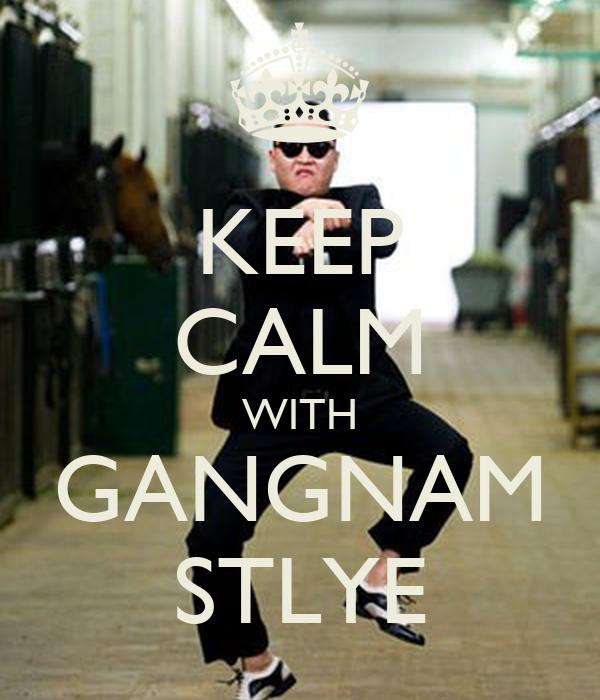 KEEP CALM WITH GANGNAM STLYE