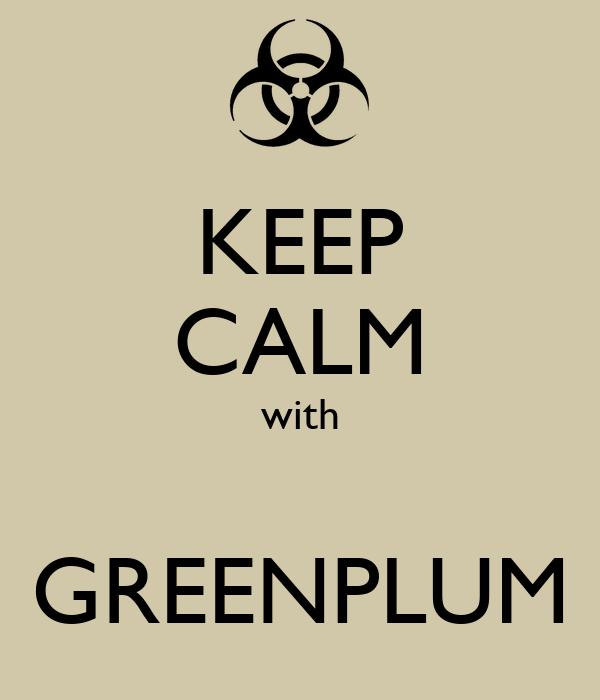KEEP CALM with  GREENPLUM