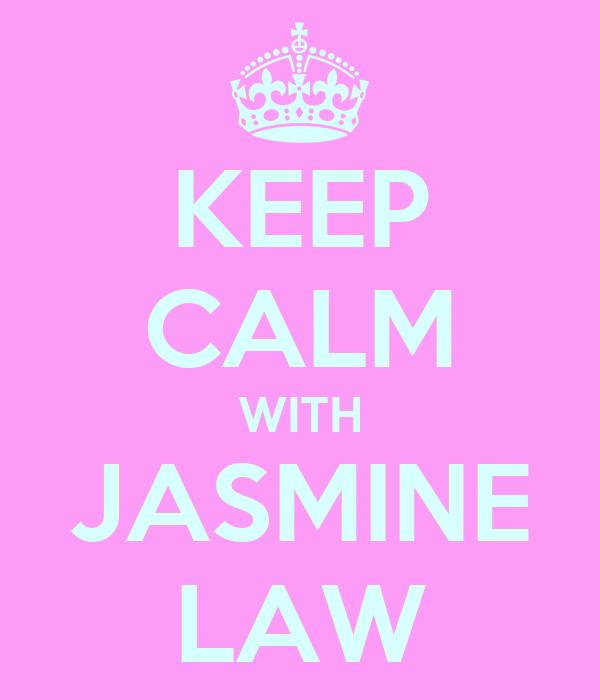 KEEP CALM WITH JASMINE LAW
