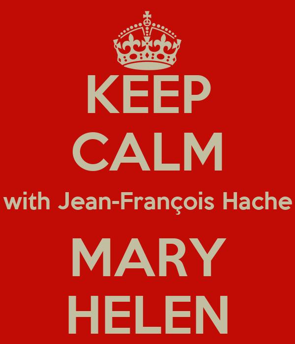 KEEP CALM with Jean-François Hache MARY HELEN