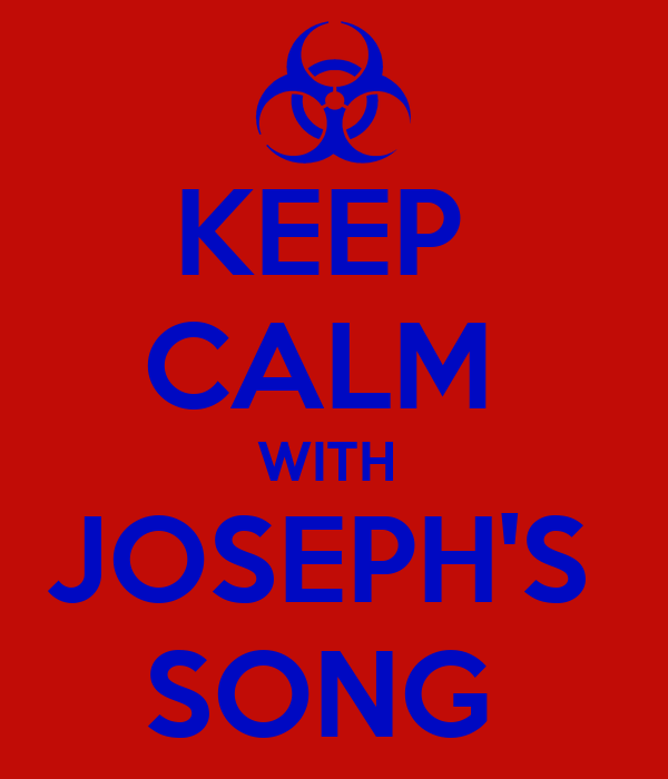 KEEP  CALM  WITH  JOSEPH'S  SONG