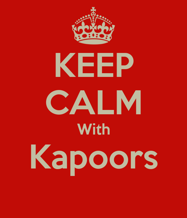 KEEP CALM With Kapoors