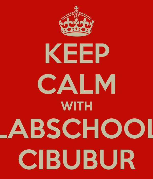 KEEP CALM WITH LABSCHOOL CIBUBUR
