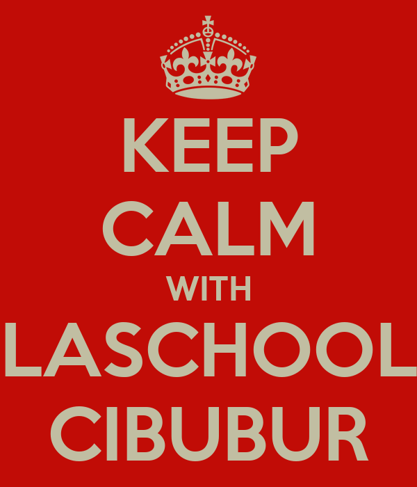 KEEP CALM WITH LASCHOOL CIBUBUR