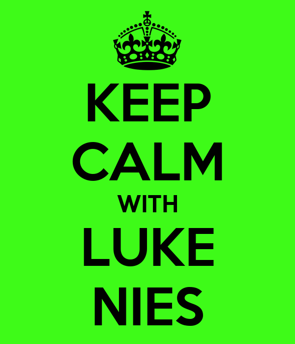 KEEP CALM WITH LUKE NIES