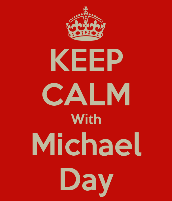 KEEP CALM With Michael Day